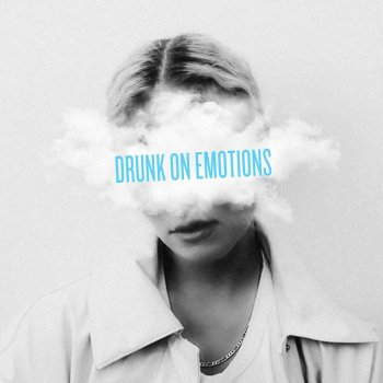 Testi Drunk on Emotions - Single