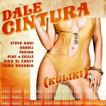 Testi DALE CINTURA (Kuliki) [feat. Play-N-Skillz, Kiko El Crazy & Toño Rosario] - Single