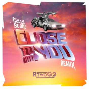 Close To You (RtwoG2 Remix) - cover art