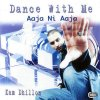 Dance With Me Kam Dhillon - cover art