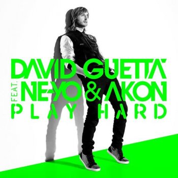 Play Hard (new edit)                                                     by David Guetta feat. Ne-Yo & Akon – cover art