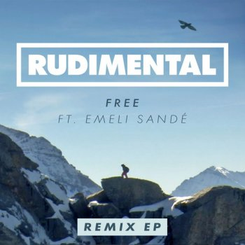 Free (Remixes) Rudimental feat. Emeli Sandé - lyrics