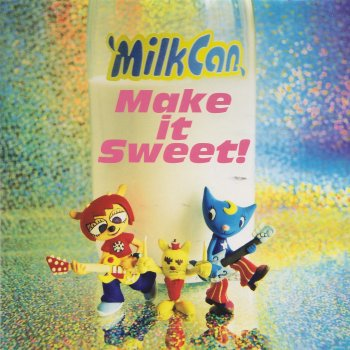 Make It Sweet! MilkCan - lyrics