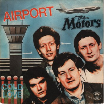 Airport / Cold Love. The Motors