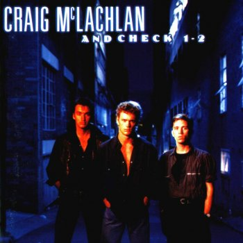 Check 1-2 Craig McLachlan - lyrics