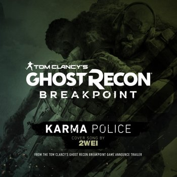 Testi Karma Police (Tom Clancy's Ghost Recon Breakpoint Game: Announce Trailer Cover Song)