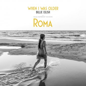 "Testi WHEN I WAS OLDER (Music Inspired by the Film ""ROMA"")"
