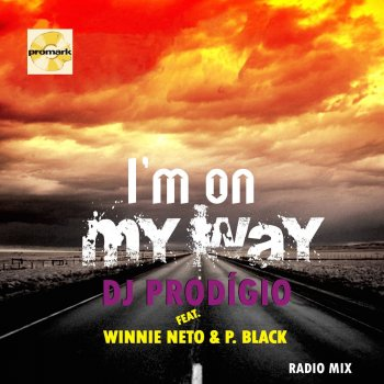 Testi I'm on My Way (feat. Winnie Neto and P. Black) Radio Version
