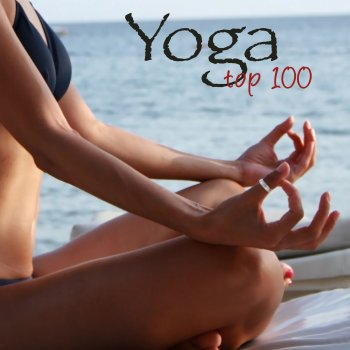 Testi Yoga Top 100 – Relaxing Healing New Age Yoga Music, Top 100 Songs for Yoga Classes & Yoga Sequences