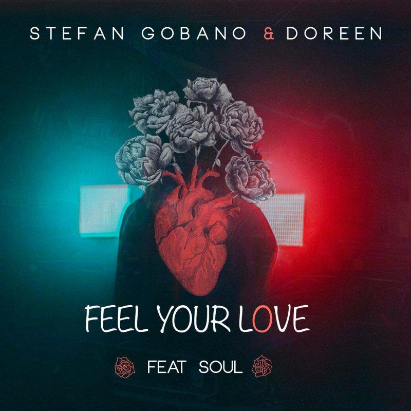 Stefan Gobano Feat Doreen Soul Feel Your Love Lyrics Musixmatch