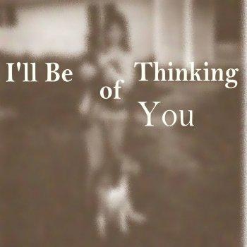 Testi I'll Be Thinking of You