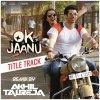 Ok Jaanu (Remix By DJ Akhil Talreja) lyrics – album cover