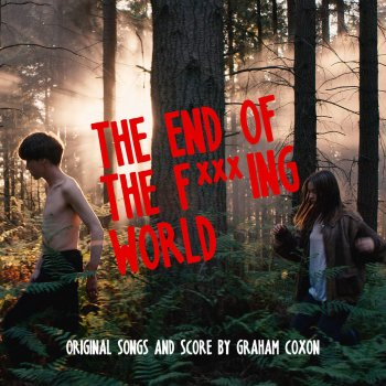 Testi The End Of The F***ing World (Original Songs and Score)