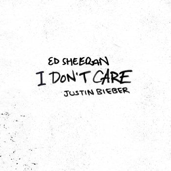 I Don't Care by Ed Sheeran feat. Justin Bieber - cover art