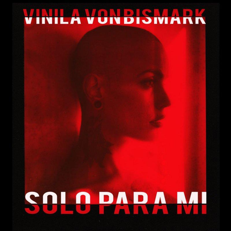 Vinila Von Bismark Feat La Mari Solo Para Mí Lyrics Musixmatch