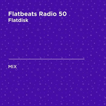 Testi Flatbeats Radio 50 (DJ Mix)