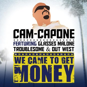 Testi We Came to Get Money (feat. Glasses Malone, Out West & Troublesome)
