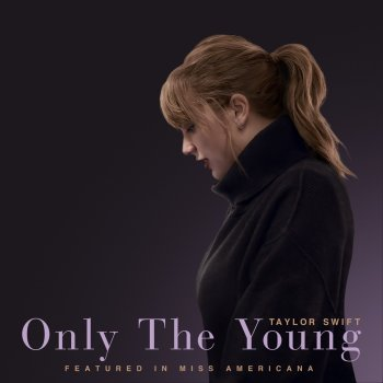 Testi Only The Young (Featured in Miss Americana) - Single