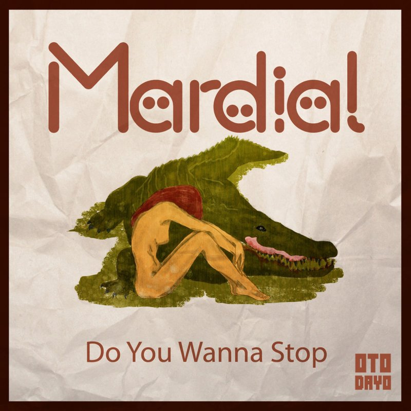 Download lagu : Mardial - Do You Wanna Stop