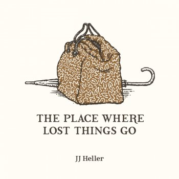 The Place Where Lost Things Go By Jj Heller Album Lyrics
