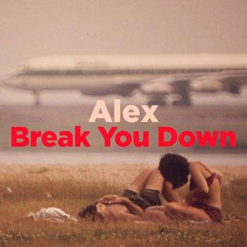 Testi Alex / Break You Down