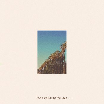 Testi Think We Found the Love - Single