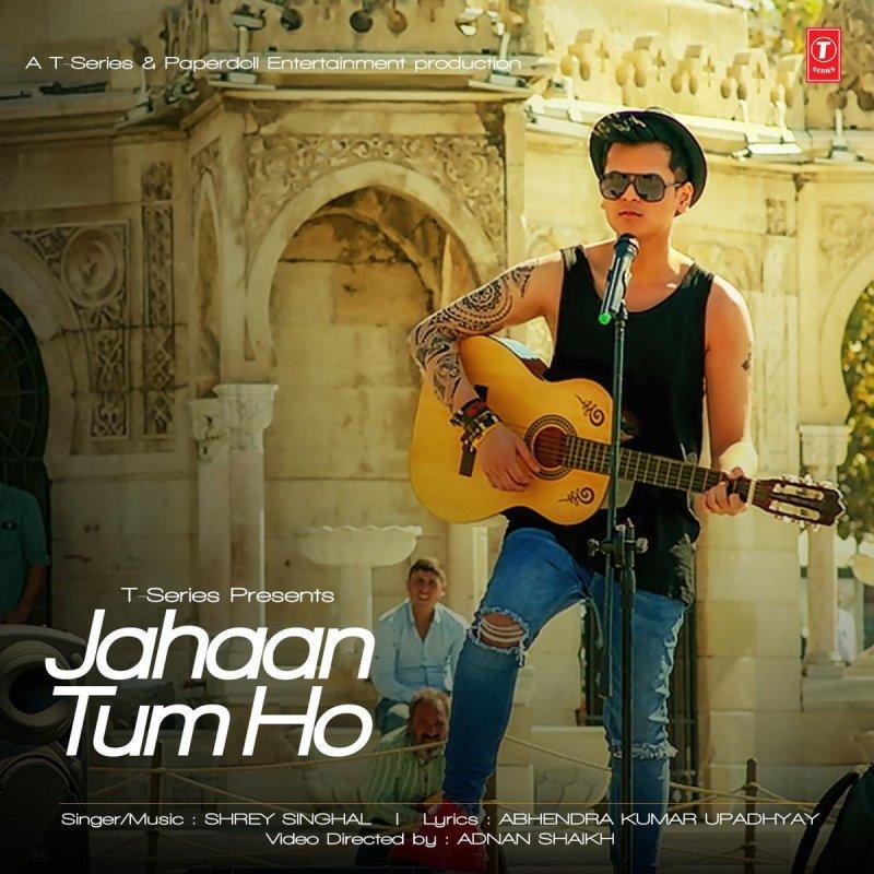 Hindi Song Naino Ki Jo Baat Mp3 Download: Shrey Singhal - Jahaan Tum Ho Lyrics
