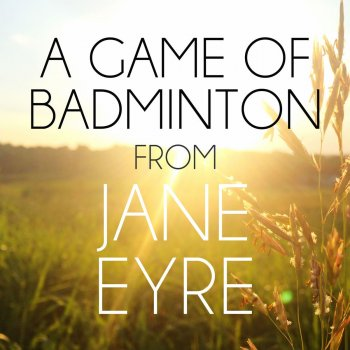 """Testi A Game of Badminton (From """"Jane Eyre"""")"""