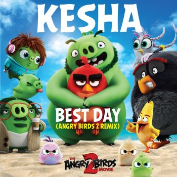 Best Day (Angry Birds 2 Remix) by Ke$ha - cover art