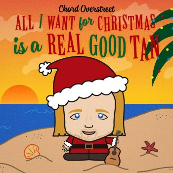 Testi All I Want for Christmas Is a Real Good Tan