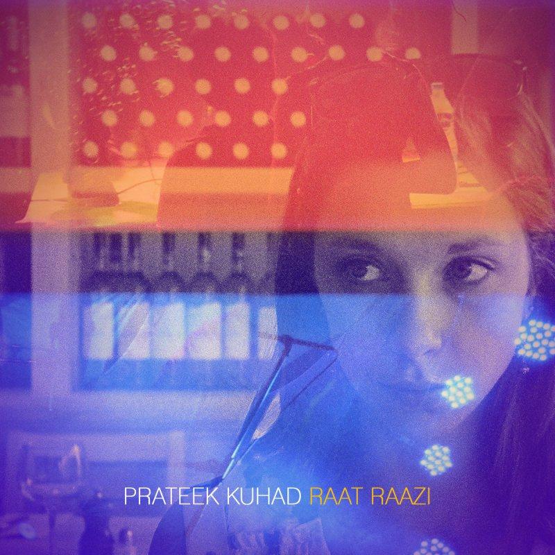 Prateek Kuhad - Raat Raazi Lyrics | Musixmatch