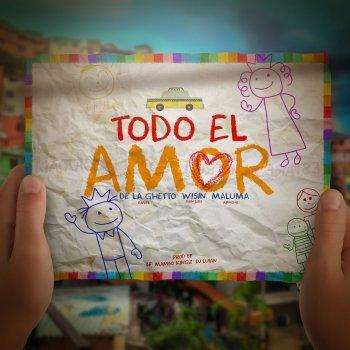 Lyrics Todo El Amor by De La Ghetto ft, Maluma and Wisin