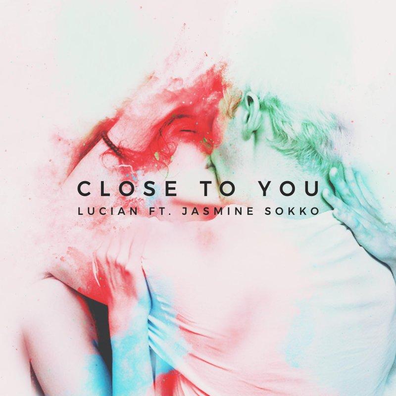 You close to
