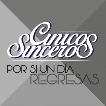 Por Si un Día Regresas Cínicos Sinceros - lyrics
