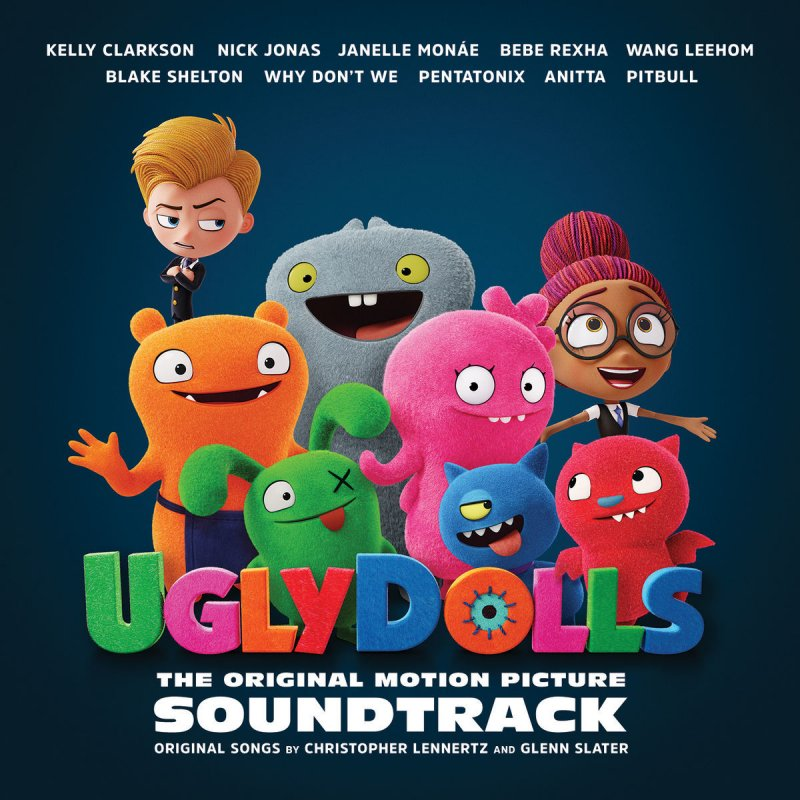 Kelly Clarkson feat  UglyDolls Cast - Couldn't Be Better