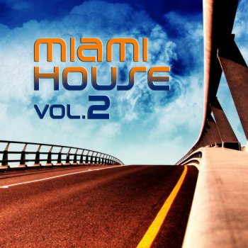 Miami House Vol.2 Take Control - lyrics