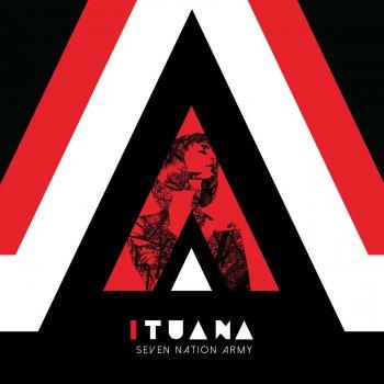 Seven Nation Army by Ituana album lyrics | Musixmatch - Song