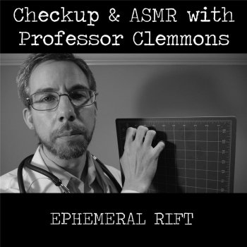 Testi Checkup & ASMR with Professor Clemmons