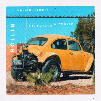 Rollin by Calvin Harris feat. Future & Khalid - cover art
