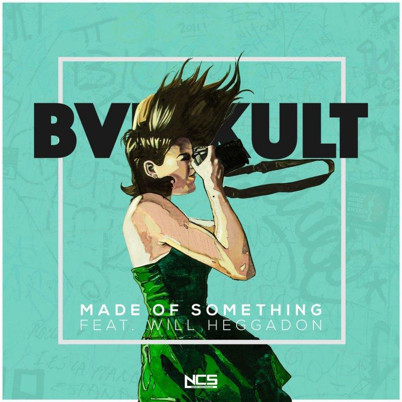 bvd kult feat will heggadon letra de made of something musixmatch