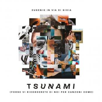 Testi Tsunami (forse vi ricorderete di noi per canzoni come)