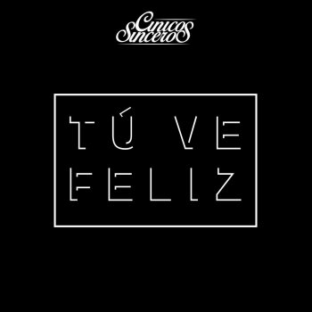 Tú Ve Feliz - cover art