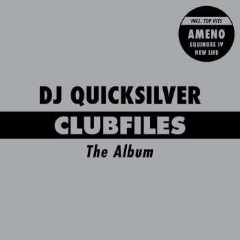 Clubfiles The Album                                                     by DJ Quicksilver – cover art