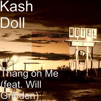 Thang on Me (feat  Will Grinden) by Kash Doll album lyrics