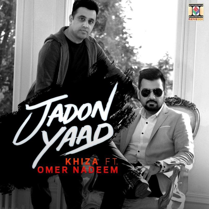 Mera Tu Hi Bas Yarr Dj Punjab: Khiza Feat. Omer Nadeem - Jadon Yaad Lyrics