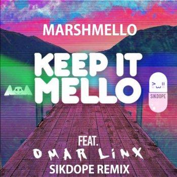 Testi Keep It Mello (Sikdope Remix) [feat. Omar Linx]