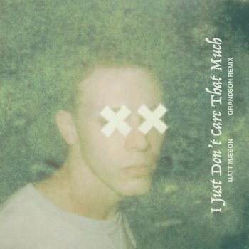 Testi I Just Don't Care That Much (Grandson Remix)