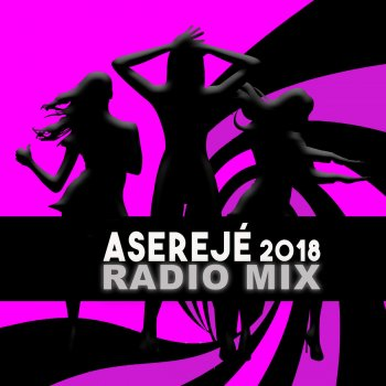 Aserejé (2018 Radio Mix) - cover art