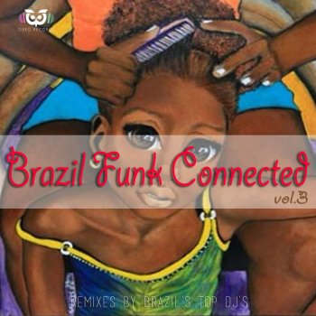 Brazil Funk Connected Vol.3 Vai Que Cola (Gelouko DJ) - lyrics