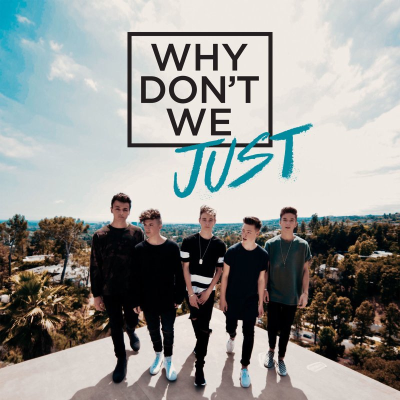 Why Don T We: Why Don't We - All My Love Lyrics